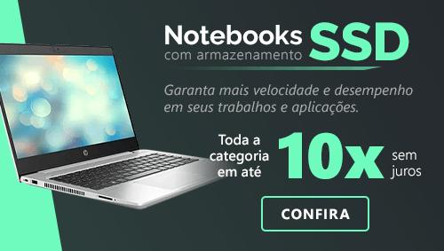 Notebooks com SSD em até 10x sem juros