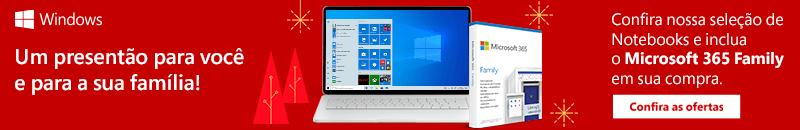 Notebooks com Windows 10 - Inclua Microsoft 365 Family em sua Compra