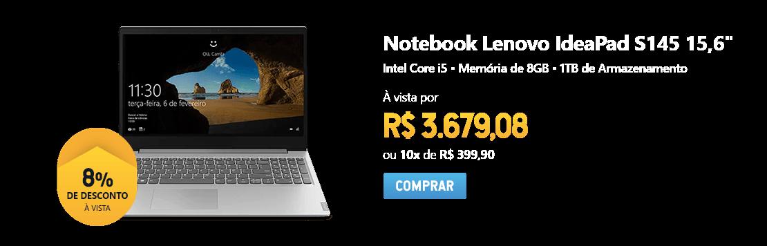 """Notebook Lenovo IdeaPad S145, Processador Intel Core i5, Memória 8GB, 1TB de Armazenamento, Tela de 15,6"""" com 8% de desconto à vista"""