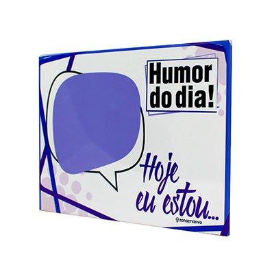Painel metálico 26x19 Humor do Dia 10081869 Zona Criativa PT 1 UN