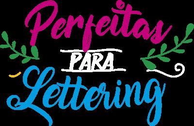 Perfeitas para Lettering