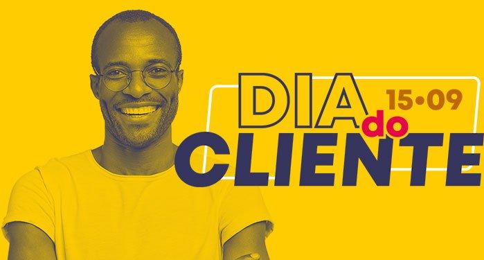15/09 - Dia do Cliente