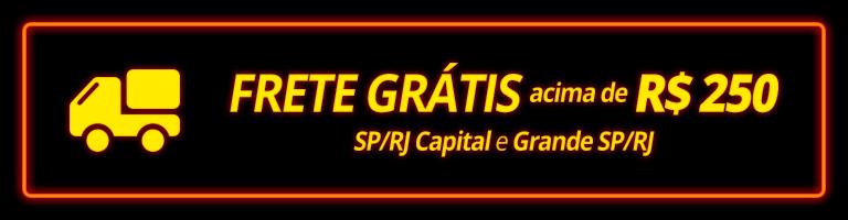 Frete grátis acima de R$ 250,00 para SP/RJ Capital e Grande SP/RJ