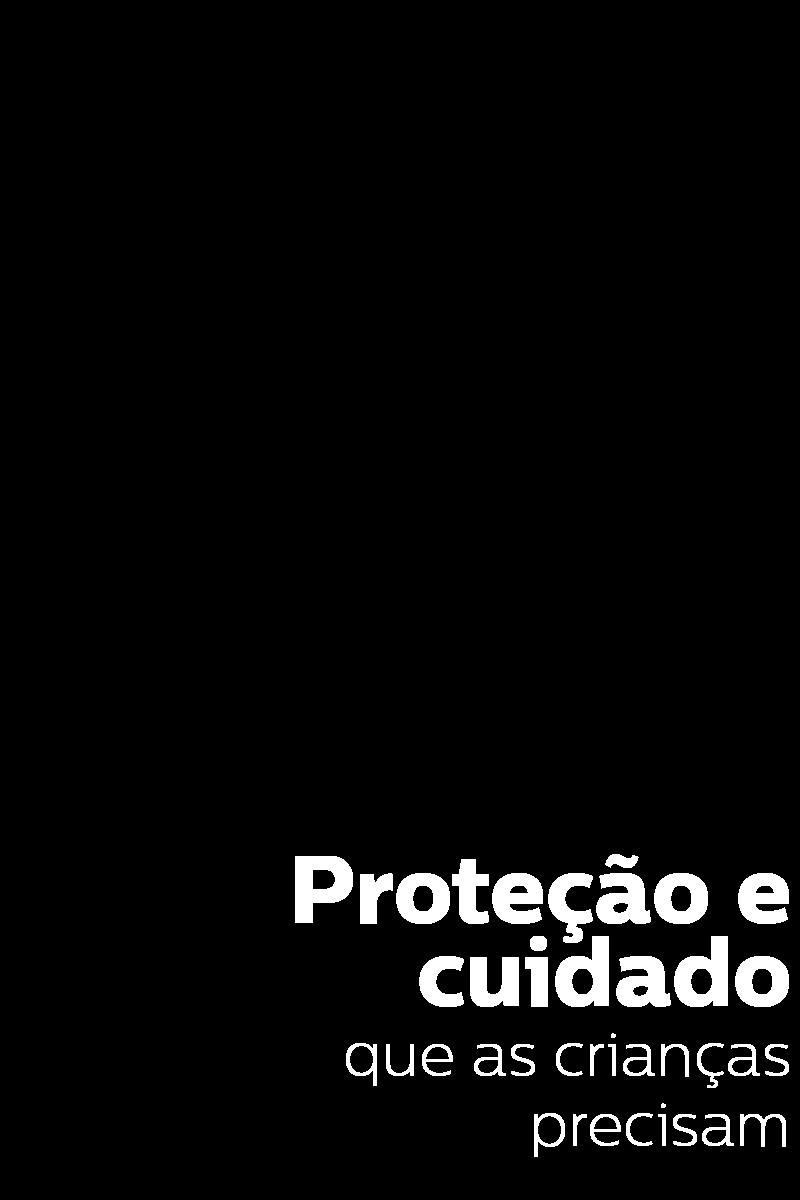 Proteção e cuidado que as crianças precisam